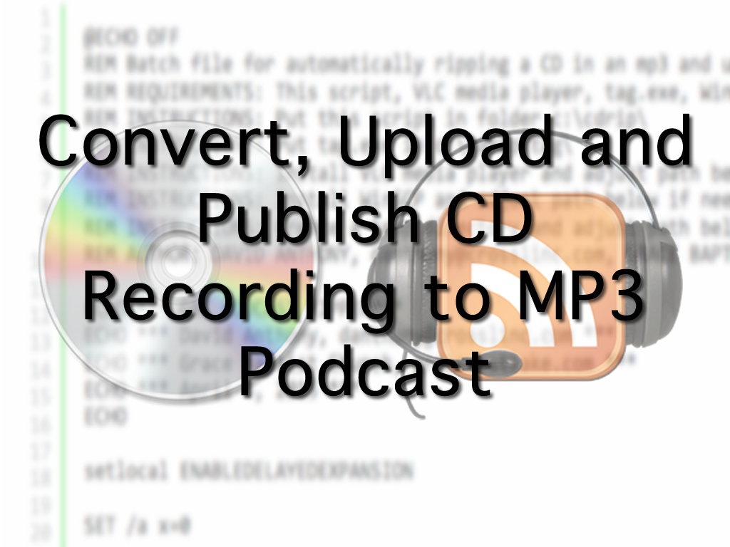 Convert CD Recording to MP3 Podcast - Through the Line, LLC
